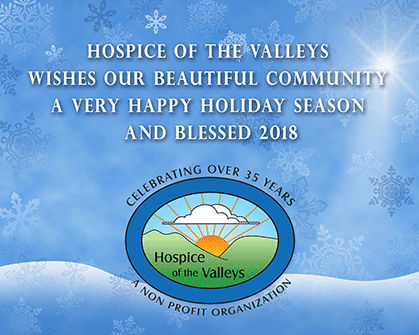 Hospice of the Valleys Wishes our beautiful community a very ahppy holiday season and blessed 2018
